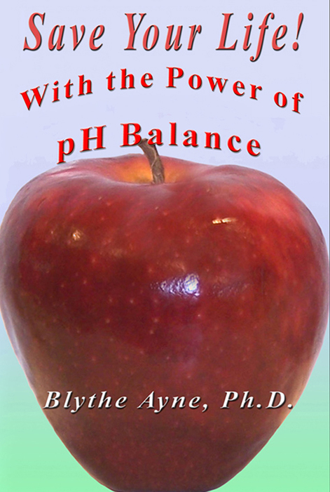 Save Your Life with the Power of pH Balance by Blythe Ayne
